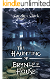 The Haunting of Brynlee House: Based on a Real Haunted House (English Edition)
