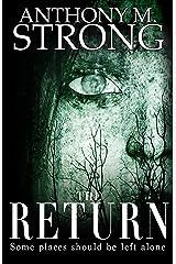 The Return: A Spine-Tingling Supernatural Horror Short Story Kindle Edition