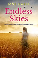 Endless Skies: A modern day romance with a historical twist... Kindle Edition