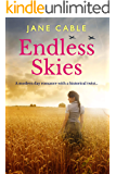 Endless Skies: A modern day romance with a historical twist...