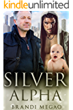 Silver Alpha: M/M Non-Shifter Alpha/Omega MPREG (New Chicago Omegaverse Book 2)