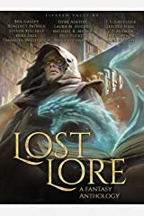 Lost Lore: A Fantasy Anthology Kindle Edition