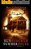 Sunblocked Summerhouse (Locked House Hauntings Book 3)