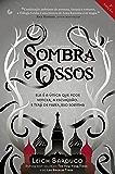 Sombra e Ossos (Trilogia Grisha)