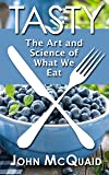 Tasty: The Art and Science of What We Eat (Thorndike Press Large Print Popular and Narrative Nonfiction Series)