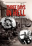Three Days in Hell: 7-9 June 1944