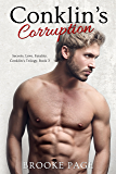 Conklin's Corruption (#3 Conklin's Contemporary Romance Trilogy) (Conklin's Trilogy)