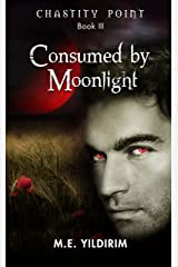 Consumed By Moonlight (Chastity Point Book 3) Kindle Edition
