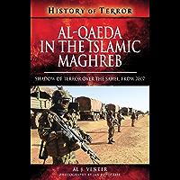 Al Qaeda in the Islamic Maghreb: Shadow of Terror over The Sahel, from 2007 (History of Terror) (English Edition)