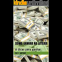 Como Ganhar na Loteria: 8 dicas para ganhar
