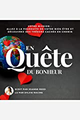 En Quête Du Bonheur - Votre Mission [In Search of Happiness - Your Mission]: Allez À La Poursuite De Votre Bien-Être Et Découvrez Des Trésors Cachés en Chemin [Pursue Your Well-Being and Discover Hidden Gems Along the Way] Audible Audiobook