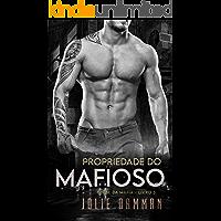 Propriedade do Mafioso: Um Romance de Casamento Arranjado (Clube da Máfia Livro 3)