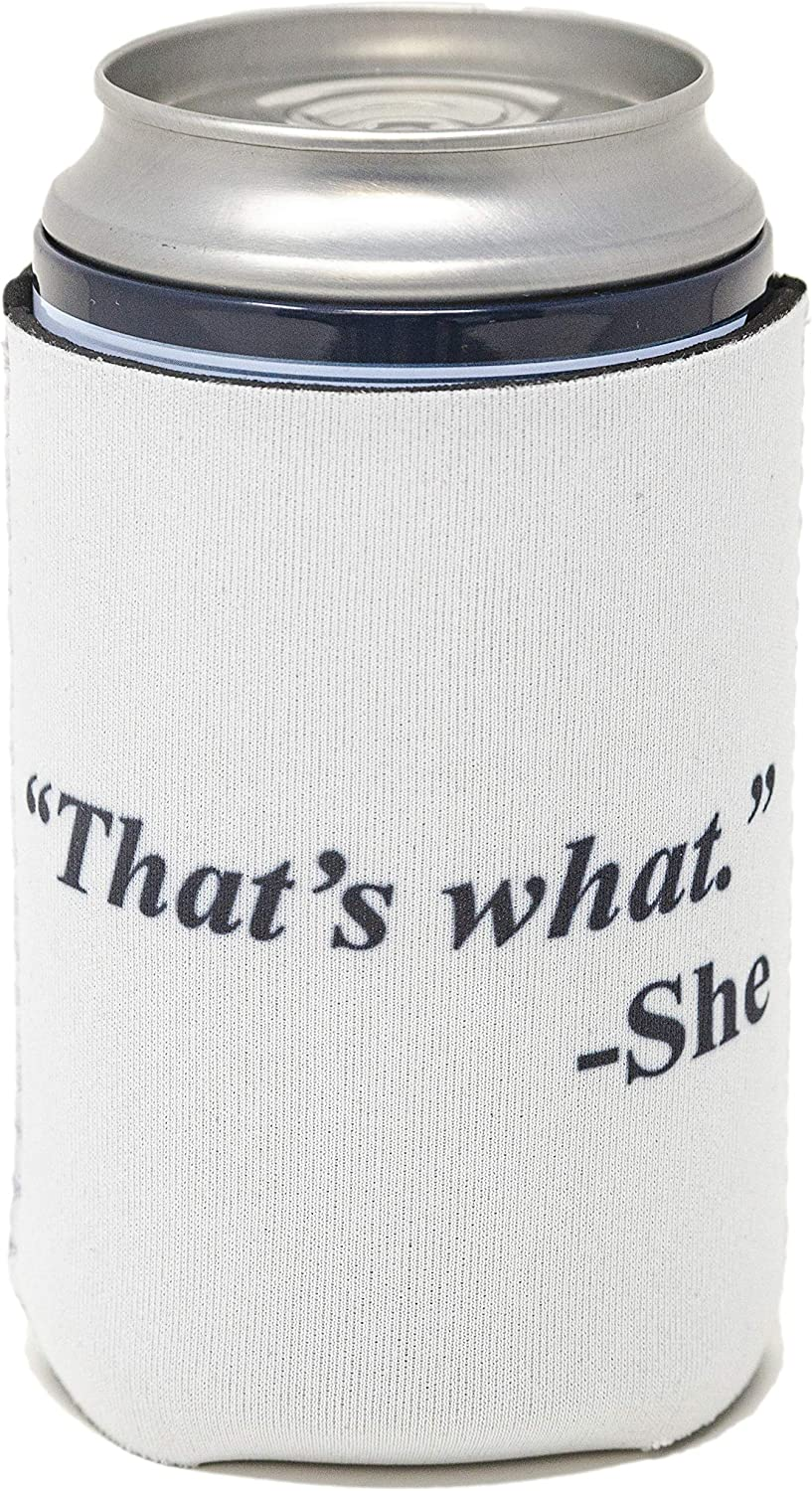 Funny Guy Mugs That's What She Said Collapsible Neoprene Can Coolie - Drink Cooler
