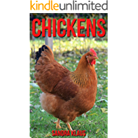 Childrens Book: Amazing Facts & Pictures about Chickens