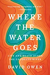 Where the Water Goes: Life and Death Along the Colorado River Kindle Edition