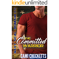 The Committed Warrior: Navy SEAL Romance (Steele Family Romance)