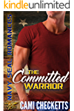 The Committed Warrior: Navy SEAL Romance (Steele Family Romance Book 3)