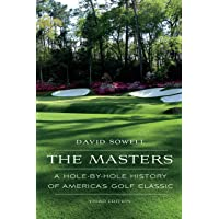 The Masters: A Hole-By-Hole History of America's Golf Classic, Third Edition