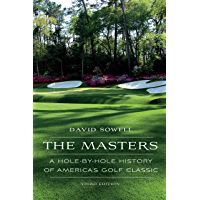 The Masters: A Hole-by-Hole History of America's Golf Classic, Third Edition (English Edition)