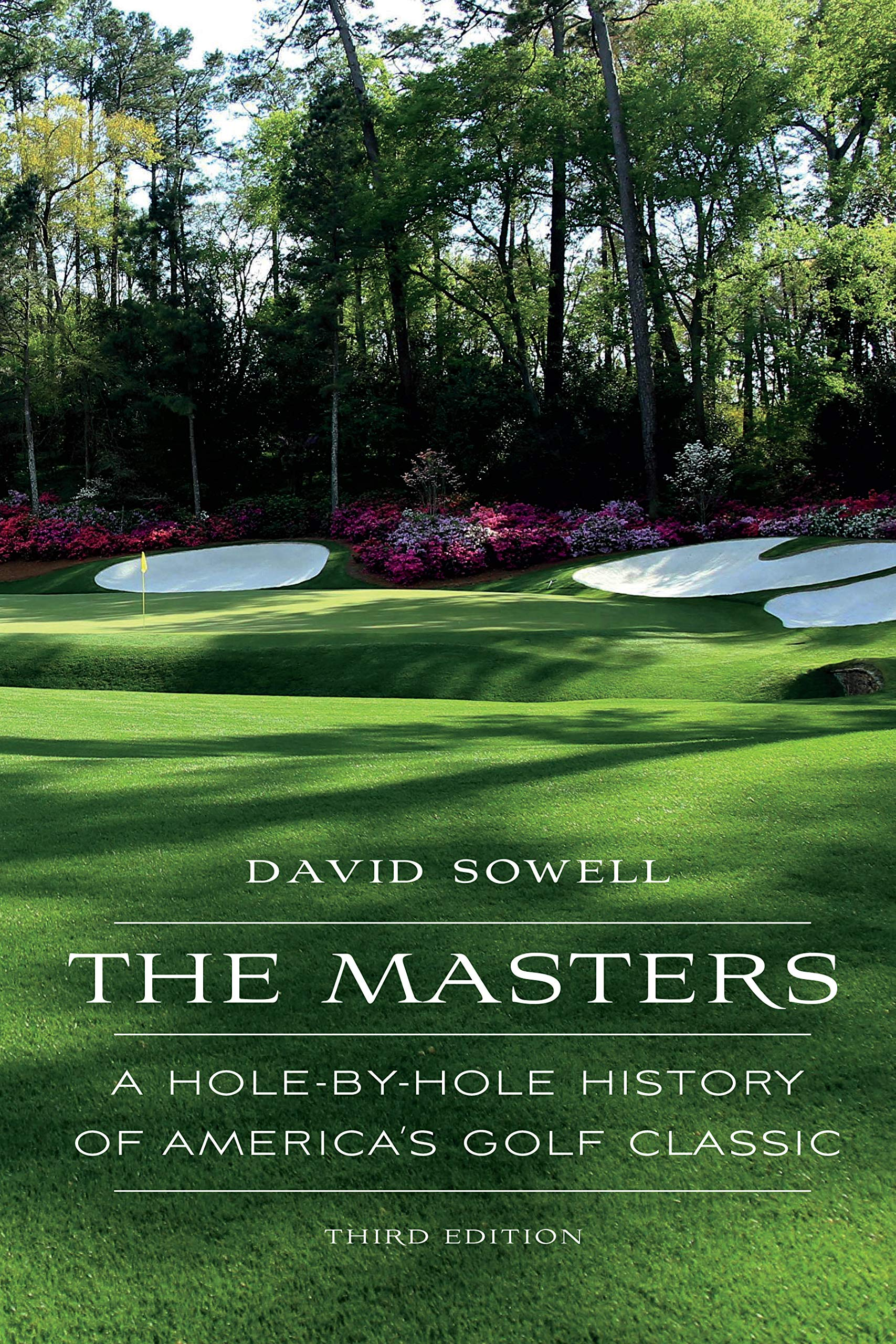 The Masters A Hole By Hole History Of America S Golf Classic Sowell David 9781496212832 Books