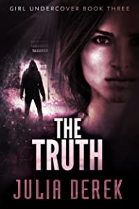 The Truth (Girl Undercover Book 3)