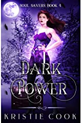 Dark Power (Soul Savers Book 4) Kindle Edition