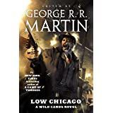 Low Chicago: A Wild Cards Novel (Book Two of the American Triad)