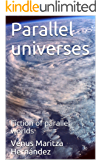 Parallel universes: Fiction of parallel worlds