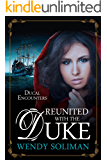 Reunited with the Duke (Ducal Encounters Series 2 Book 1)