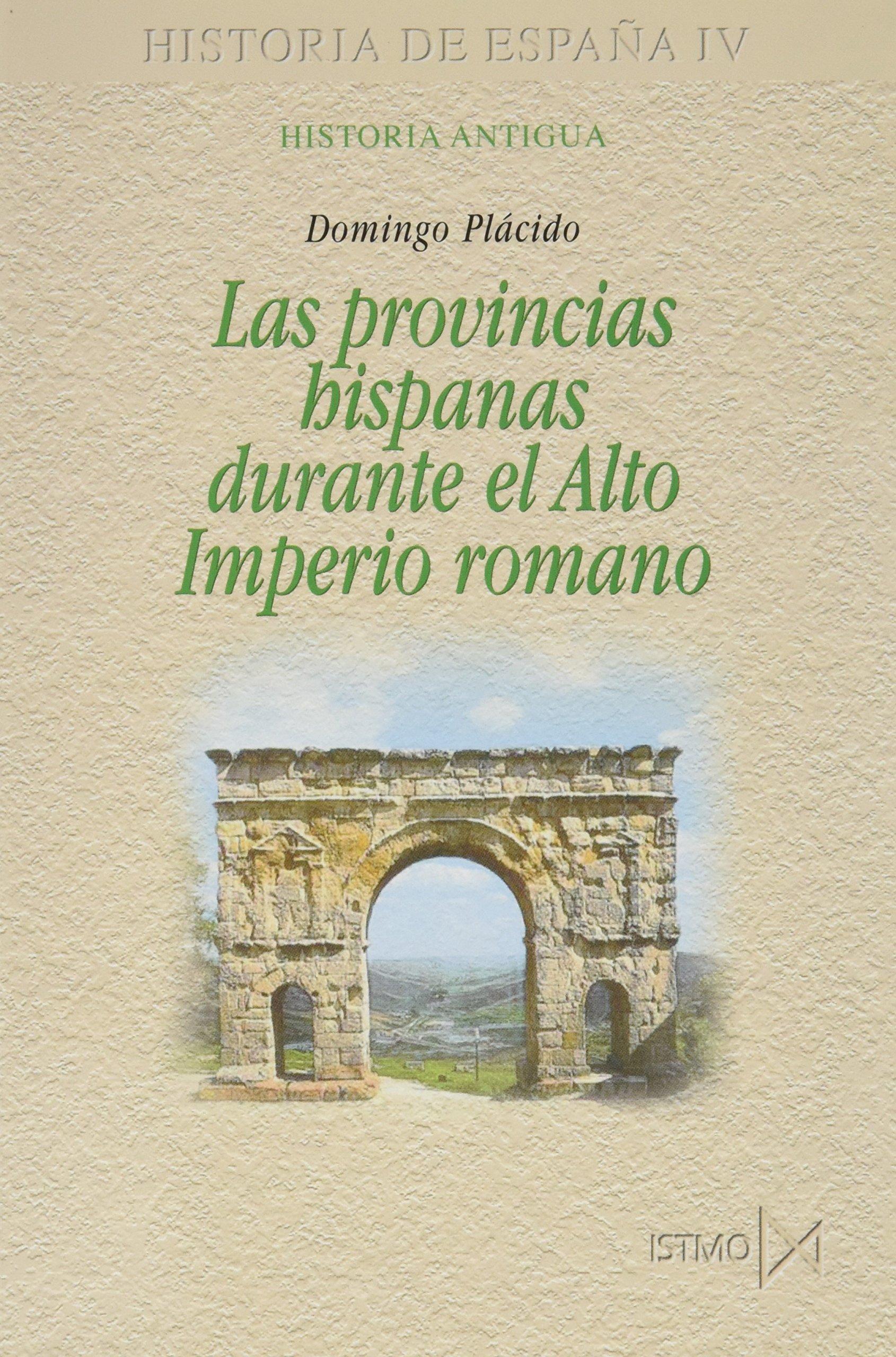 Las provincias hispanas durante el Alto Imperio romano: 180 Fundamentos: Amazon.es: Plácido, Domingo: Libros