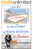 At the Corner of Rock Bottom & Nowhere