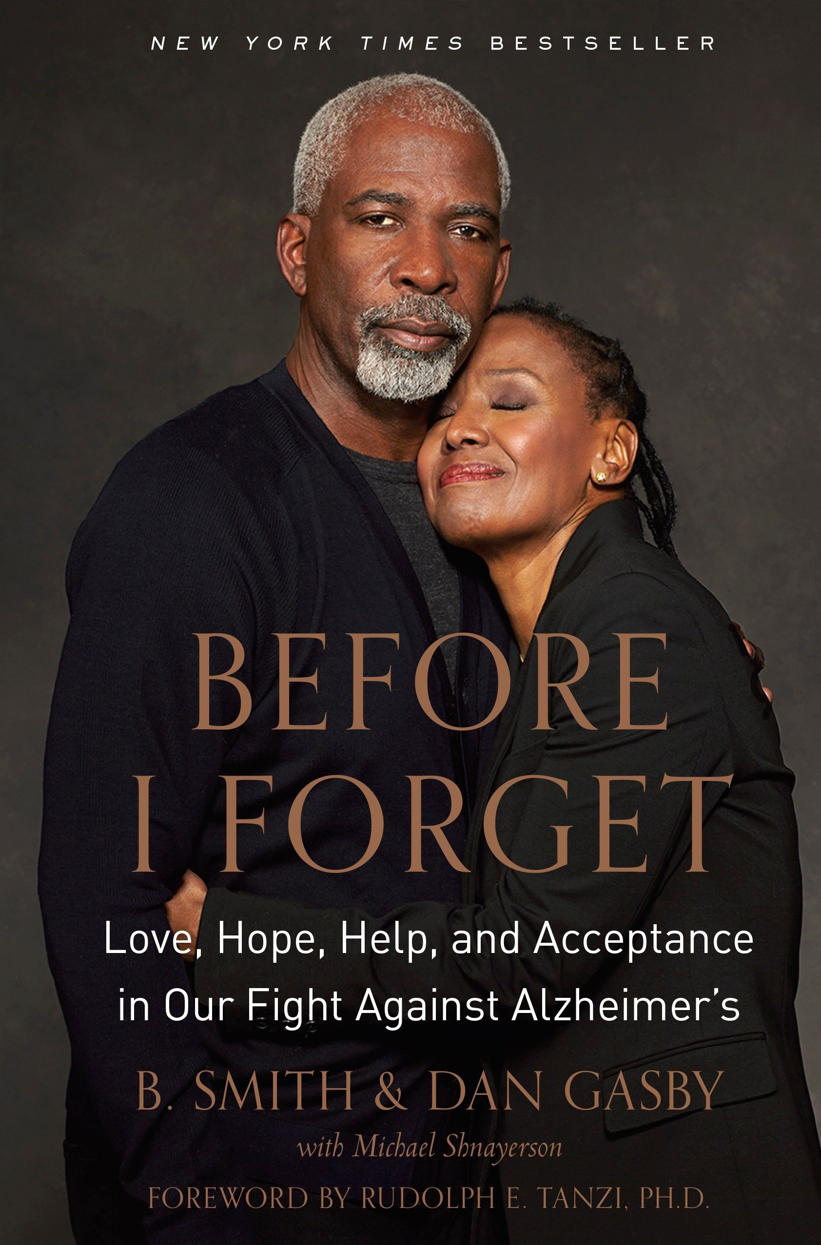 Before I Forget  Love Hope Help And Acceptance In Our Fight Against Alzheimer's