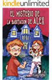 El misterio de la habitación de Álex Ebook infantil y juvenil divertido de suspense y misterio para niños y niñas de 8…