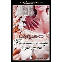 Para hacer contigo lo que quiera (El club de los seductores 1) (Spanish Edition) May 12, 2017