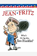 What's the Big Idea, Ben Franklin? Paperback