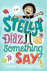 Stella Díaz Has Something to Say (Stella Diaz Book 1) Kindle Edition