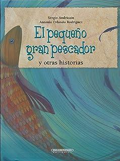 El pequeno gran pescador y otras historias (Spanish Edition) (La Vuelta Al Mundo