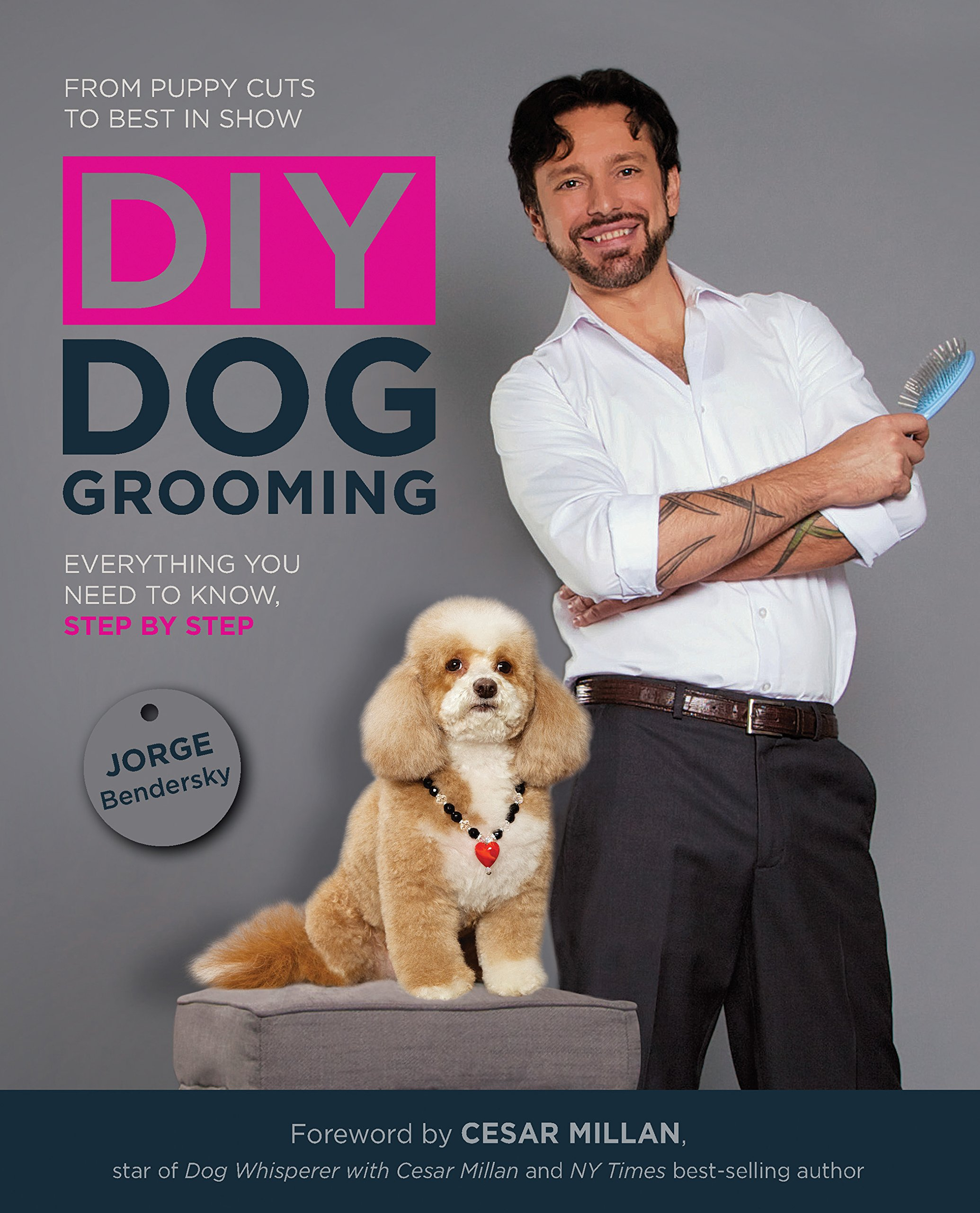 Diy dog grooming from puppy cuts to best in show everything you diy dog grooming from puppy cuts to best in show everything you need to know step by step jorge bendersky cesar milan 0080665010460 amazon books solutioingenieria Image collections