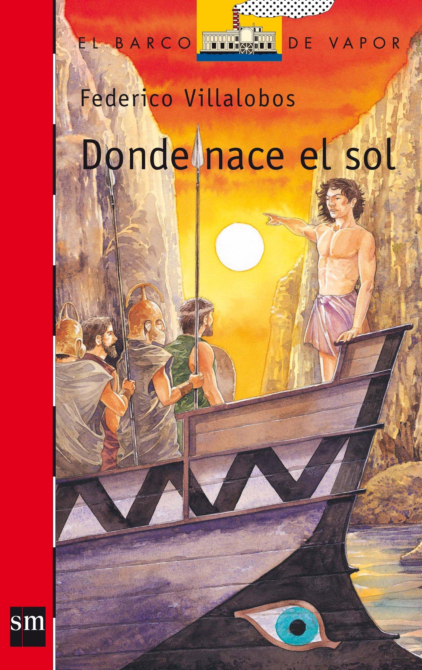 Donde nace el sol (Barco de Vapor Roja): Amazon.es: Federico Villalobos, José Luis Navarro García: Libros