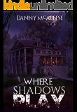 Where Shadows Play