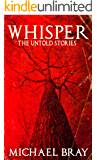 Whisper: The untold stories