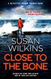 Close to the Bone: An addictive crime thriller with edge-of-your-seat suspense (Detective Megan Thomas)