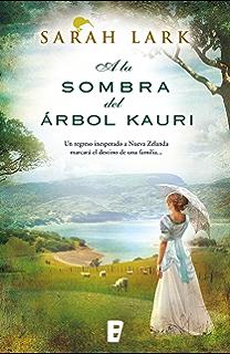 A la sombra del árbol Kauri (Trilogía del árbol Kauri 2): Serie del