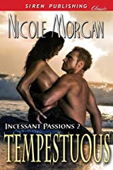 Tempestuous [Incessant Passions 2] (Siren Publishing Classic) Kindle Edition