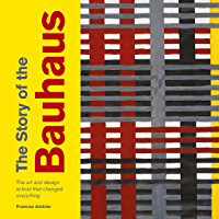 The Story of the Bauhaus (The Story of ...) (English Edition)