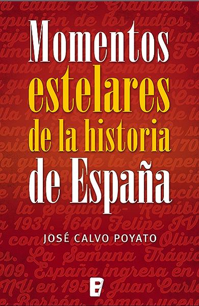 Momentos estelares de la historia de España eBook: Calvo Poyato, José: Amazon.es: Tienda Kindle