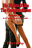 Six Nights Of Sin:  The Complete Series (Books 1-6): La Petite Morte Club Series
