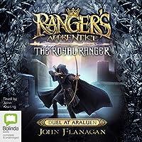 The Royal Ranger: Duel at Araluen: Ranger's Apprentice, Book 14