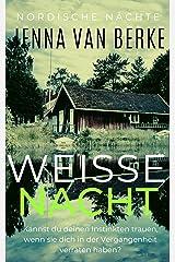 Weiße Nacht: Ein Provinz-Romantik-Krimi (Nordische Nächte 1) (German Edition) Kindle Edition