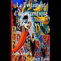 Le Testament d'un excentrique Illustrées  Annoté (French Edition)